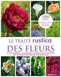 Alain Delavie - Le traité rustica des fleurs.