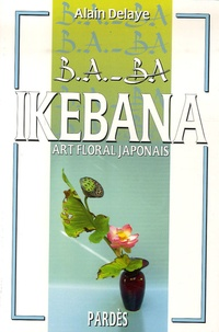 Alain Delaye - Ikebana.