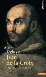 Jean de la Croix- Sage, poéte et mystique - Alain Delaye pdf epub