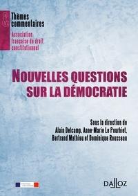 Alain Delcamp et Anne-Marie Le Pourhiet - Nouvelles questions sur la démocratie.