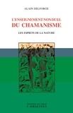 Alain Delforge - L'enseignement non duel du chamanisme - Les esprits de la nature.