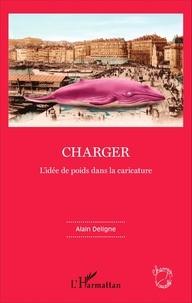 Alain Deligne - Charger - L'idée de poids dans la caricature.