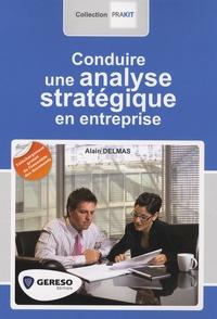 Alain Delmas - Conduire une analyse stratégique en entreprise.