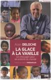 Alain Deloche - La glace à la vanille - Un chirurgien pour les enfants du monde.