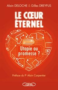 Alain Deloche et Gilles Dreyfus - Le coeur éternel - Utopie ou promesse ?.