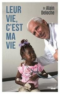Alain Deloche - Leur vie, c'est ma vie.