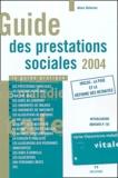 Alain Delorme - Guide des prestations sociales 2004 - Le guide pratique.