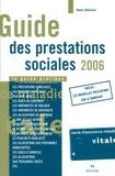 Alain Delorme - Guide des prestations sociales 2006 - Le guide pratique.