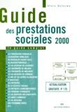 Alain Delorme - GUIDE DES PRESTATIONS SOCIALES. - Edition 2000.