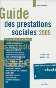 Alain Delorme - Guide des prestations sociales - Le guide pratique.