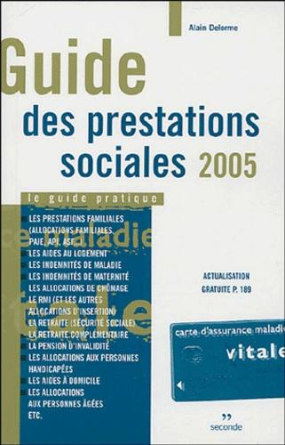 Alain Delorme - Guide des prestations sociales - Le guide pratique.