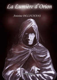 Alain Delouhans - La lumière d'Orion.