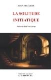 Alain Delourme - La solitude initiatique.
