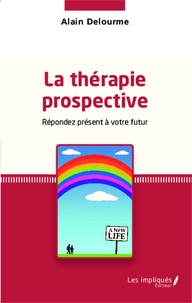 La thérapie prospective - Répondez présent à votre futur.pdf