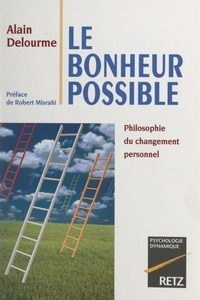 Alain Delourme et Robert Misrahi - Le bonheur possible - Philosophie du changement personnel.