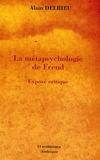 Alain Delrieu - La métapsychologie de Freud - Exposé critique.
