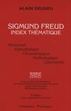 Alain Delrieu - Sigmund Freud - Index thématique.