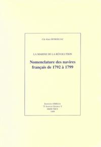 Alain Demerliac - La Marine de la Révolution - Nomenclature des navires français de 1792 à 1799.
