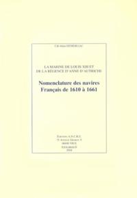 Alain Demerliac - La Marine de Louis XIII et de la régence d'Anne d'Autriche - Nomenclature des navires français de 1610 à 1661.