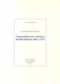 Alain Demerliac - La Marine de Louis XIV - Nomenclature des vaisseaux du Roi-Soleil de 1661 à 1715.