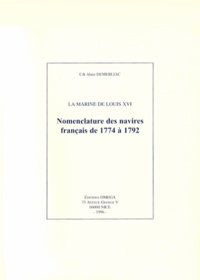 Alain Demerliac - La Marine de Louis XVI - Nomenclature des navires français de 1774 à 1792.