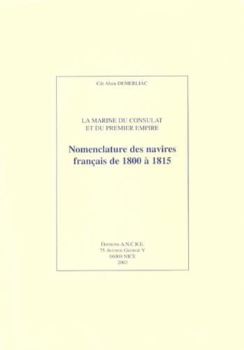 Alain Demerliac - La Marine du Consulat et du Premier Empire - Nomenclature des navires français de 1800 à 1815.