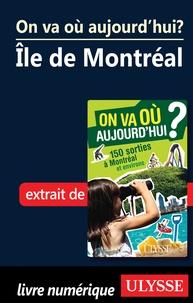 Alain Demers - On va où aujourd'hui ? - 150 sorties à Montréal et environs. Chap. Ile de Montréal.