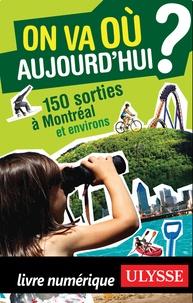 Alain Demers - On va où aujourd'hui ? - 150 sorties à Montréal et environs.