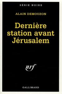 Alain Demouzon - Dernière station avant Jérusalem.