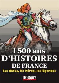 Alain Demurger et Myriam Yardeni - 1500 ans d'Histoire de France - Les dates, les héros, les légendes.