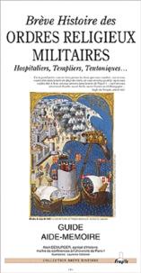 Alain Demurger - Brève histoire des ordres religieux militaires - Hospitaliers, Templiers, Teutoniques....