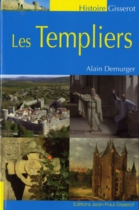 Alain Demurger - Les templiers.