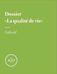 Alain Deneault et Jonathan Durand Folco - Dossier La qualité de vie.