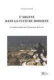Alain Deneault et Georg Simmel - L'argent dans la culture moderne - et autres essais sur l'économie de la vie (2e édition).