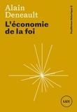 Alain Deneault - L'économie de la foi.