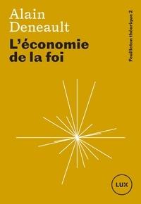 Amazon livre téléchargements kindle L'économie de la foi par Alain Deneault (French Edition) 9782895969716