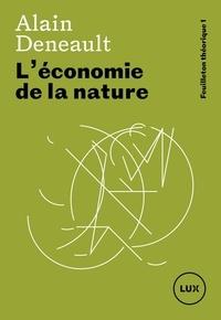 Alain Deneault - L'économie de la nature.