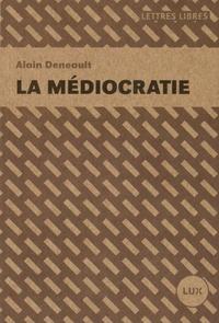 Alain Deneault - La médiocratie.
