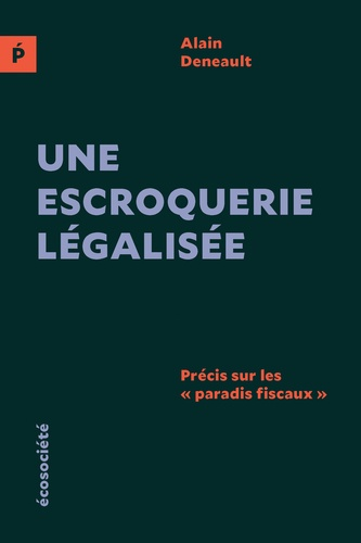"""Une escroquerie légalisée (édition européenne). Précis sur les """"paradis fiscaux"""""""