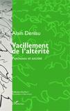 Alain Deniau - Vacillement de l'altérité - Psychoses et société.