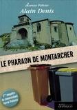 Alain Denis - Le pharaon de Montarcher.