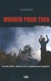 Alain Denis - Mourir pour tuer - Le drame du 11 septembre, analyse de la commission d'enquête.