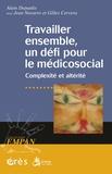 Alain Depaulis - Travailler ensemble, un défi pour le médicosocial - Complexité et altérité.