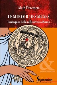 Le miroir des muses- Poétiques de la réflexivité à Rome - Alain Deremetz | Showmesound.org