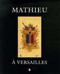Alain Derey et Alfred Pacquement - Mathieu à Versailles - Château de Versailles Petite Ecurie 5 mai-2 juillet 2006.