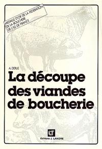 Alain Derue - La découpe des viandes de boucherie.