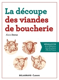 Alain Derue - La découpe des viandes de boucherie - Référence.