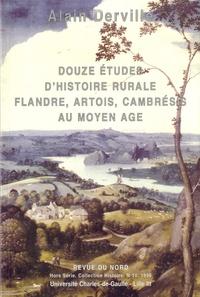 Alain Derville - Douze études d'histoire rurale - Flandre, Artois, Cambrésis au Moyen Age.