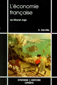 Alain Derville - L'économie française au Moyen âge.