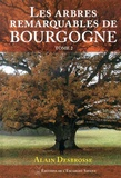 Alain Desbrosse - Les arbres remarquables de Bourgogne - Tome 2.